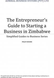 The Entrepreneur's Guide to Starting a Business in Zimbabwe (40 pages)   Print edition $7.00 E-version PDF on CD $3.00